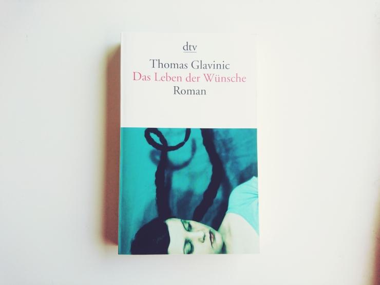 Thomas-Glavinic-Das-Leben-der-Wünsche