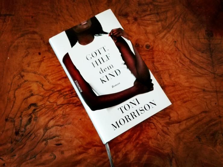 Toni Morrison Gott, hilf dem Kind