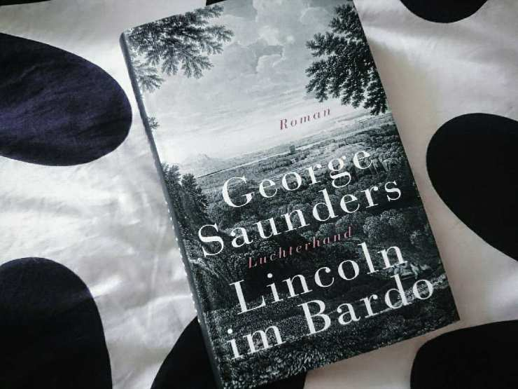 Rezension George Saunders Lincoln im Bardo Roman