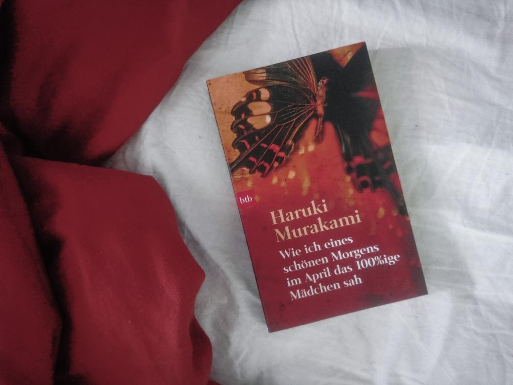 Haruki Murakami Wie ich eines schönen Morgens im April das 100%ige Mädchen sah