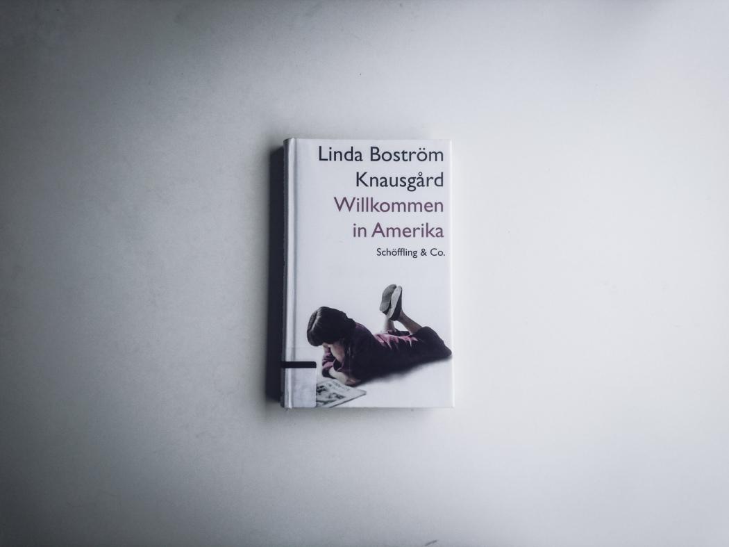Linda Boström Knausgard Wilkommen in Amerika Rezension