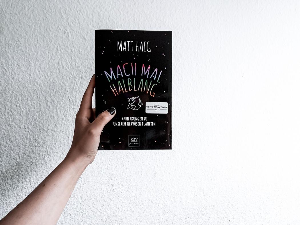 Matt Haig Macht mal halblang Anmerkungen zu unserem nervösen Planeten Rezension