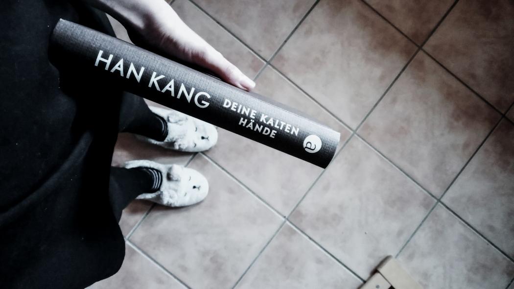 Rezension Han Kang Deine kalten Hände Roman